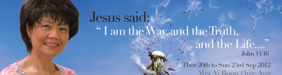 """Mrs Ong-Ang Ai Boon   Jesus said """" I am the Way, and the Truth, and the Life..."""""""