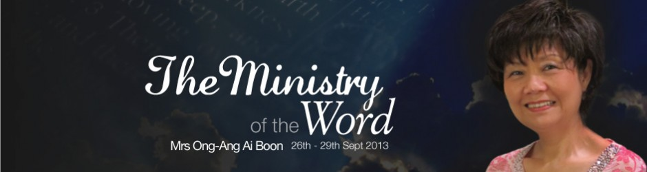 168th Mrs Ong-Ang Ai Boon | The Ministry of the Word