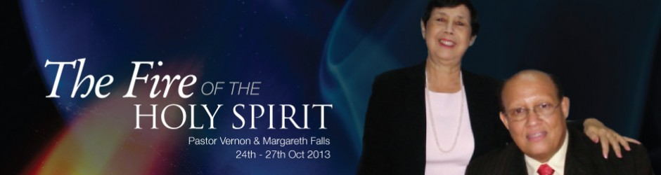 Pastor Vernon & Margareth Falls | The Fire of the Holy Spirit