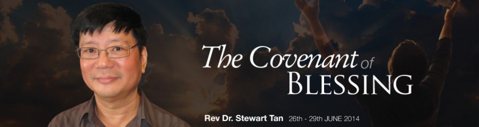 The Covenant of Blessing | Rev Dr. Stewart Tan